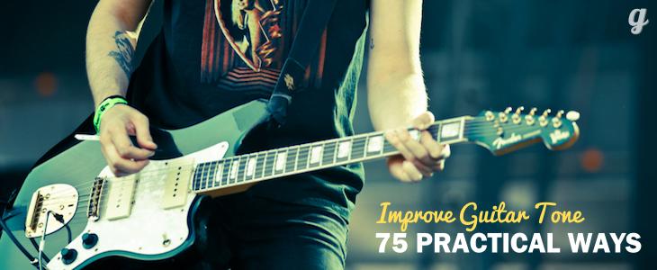 70 Practical Ways to Improve Guitar Tone