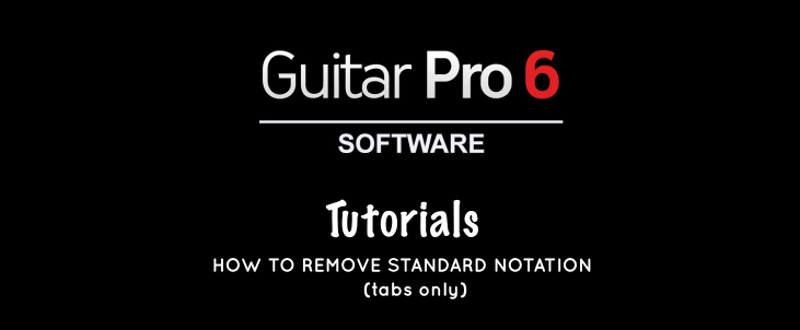 Guitar Pro 6 Tutorial: How to Hide Standard Notation