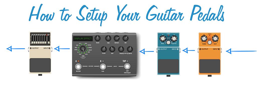 How to Setup Your Guitar Pedals