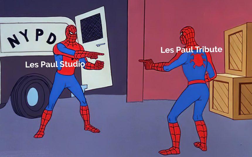 Les Paul Studio VS Les Paul Tribute Meme